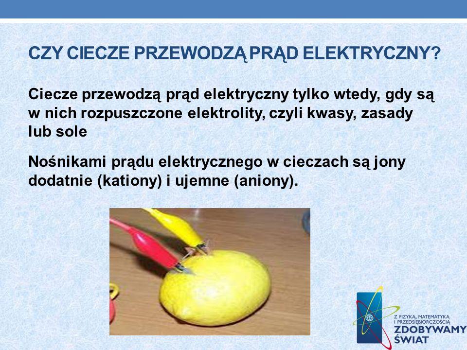 Czy ciecze przewodzą prąd elektryczny