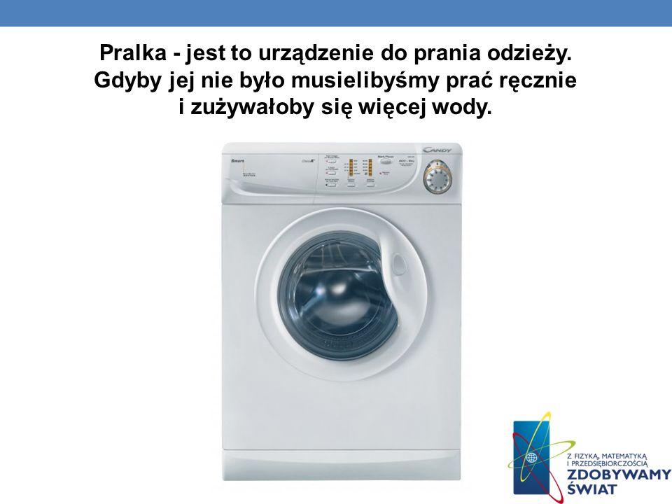Pralka - jest to urządzenie do prania odzieży