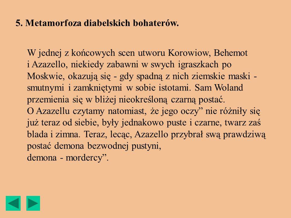 5. Metamorfoza diabelskich bohaterów.