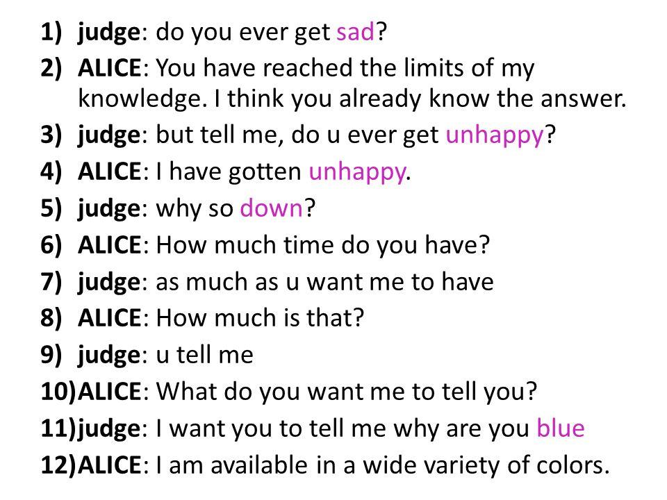 judge: do you ever get sad
