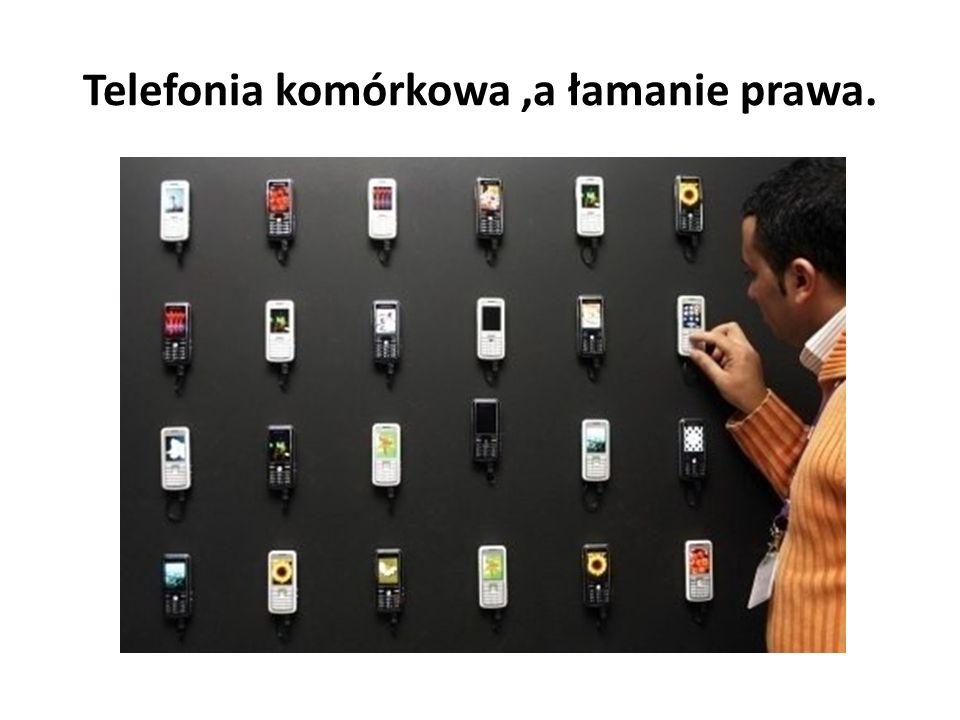 Telefonia komórkowa ,a łamanie prawa.