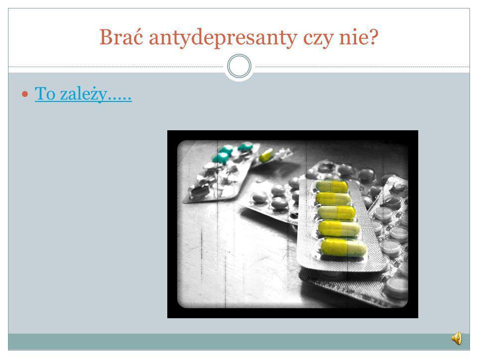 Brać antydepresanty czy nie