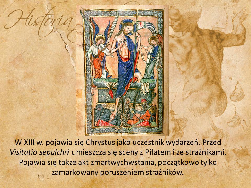W XIII w. pojawia się Chrystus jako uczestnik wydarzeń