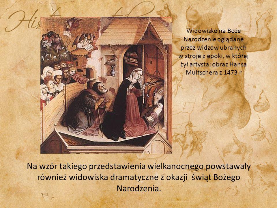 Widowisko na Boże Narodzenie oglądane przez widzów ubranych w stroje z epoki, w której żył artysta; obraz Hansa Multschera z 1473 r