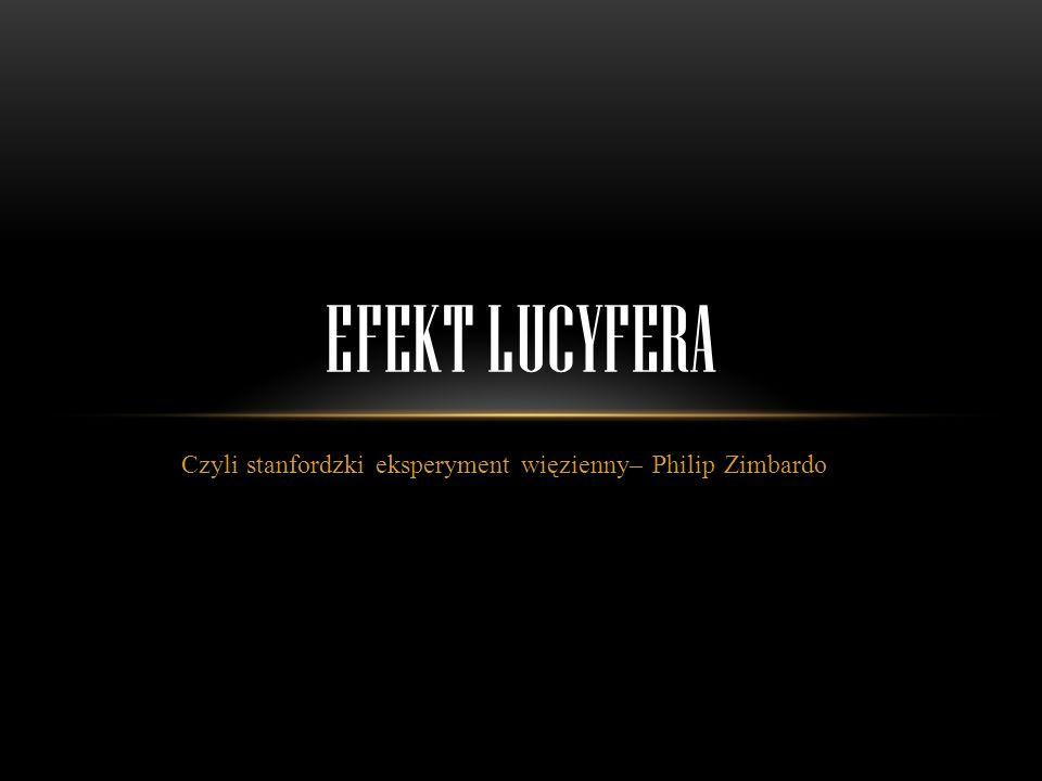 Czyli stanfordzki eksperyment więzienny– Philip Zimbardo