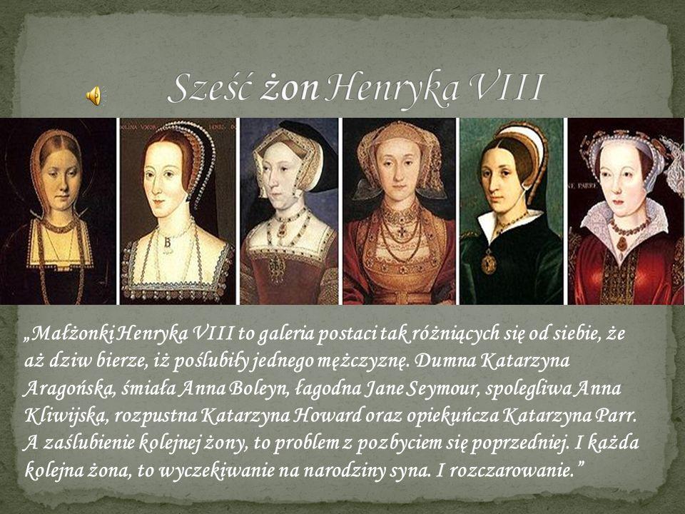 Sześć żon Henryka VIII