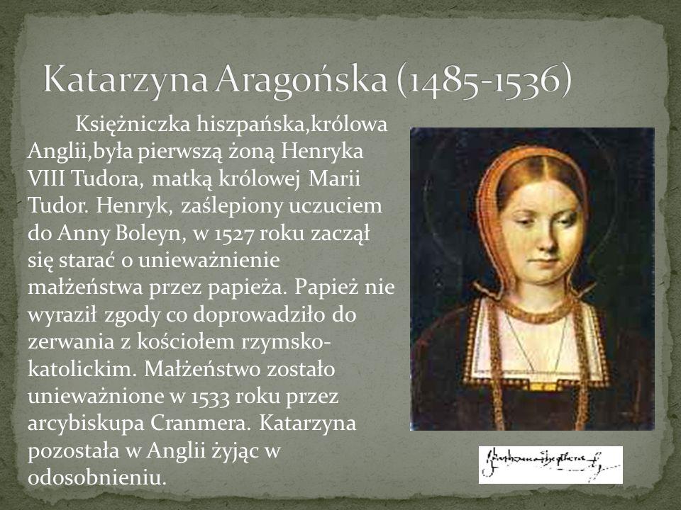 Katarzyna Aragońska (1485-1536)