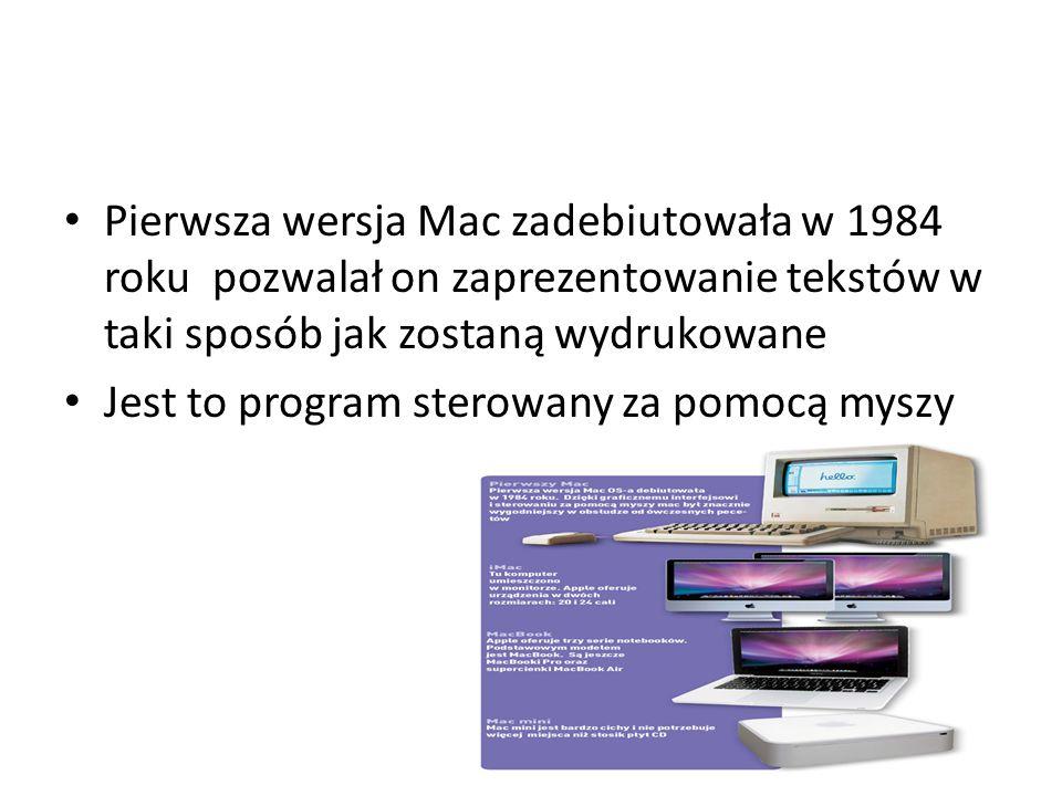 Pierwsza wersja Mac zadebiutowała w 1984 roku pozwalał on zaprezentowanie tekstów w taki sposób jak zostaną wydrukowane