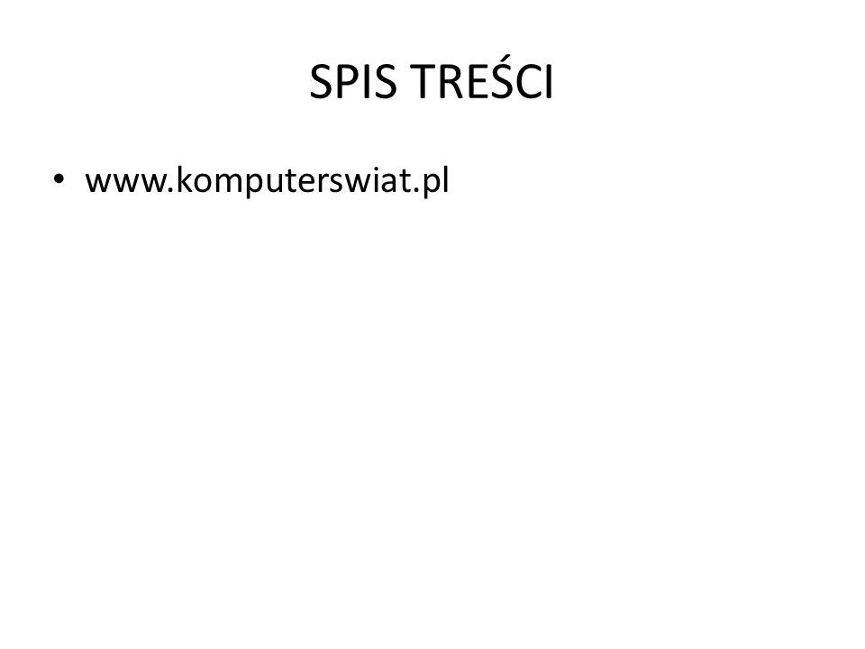SPIS TREŚCI www.komputerswiat.pl