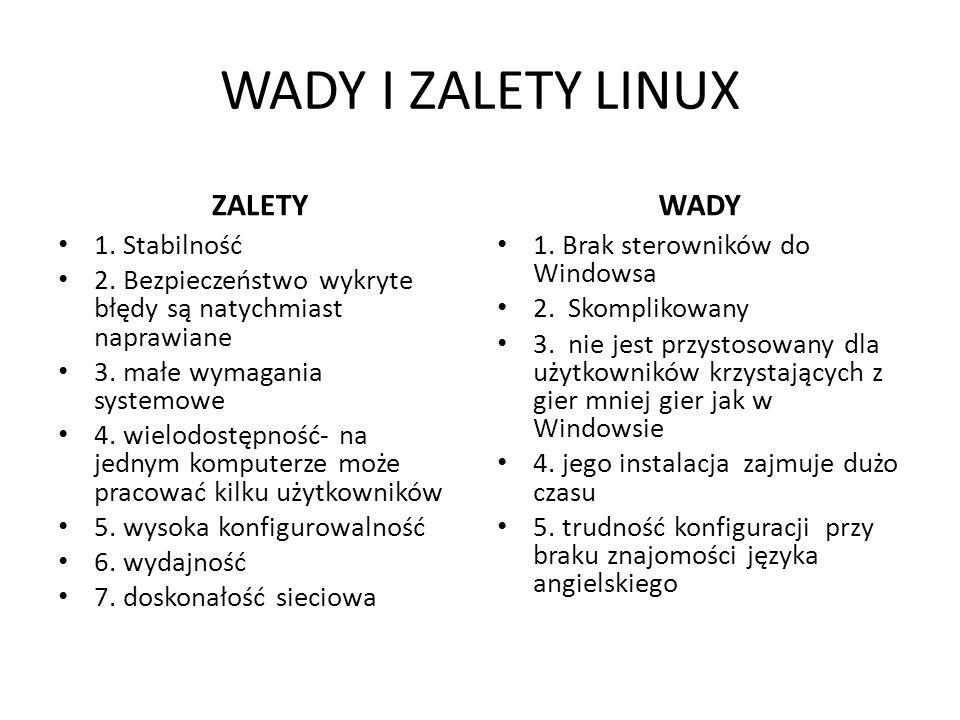 WADY I ZALETY LINUX ZALETY WADY 1. Stabilność