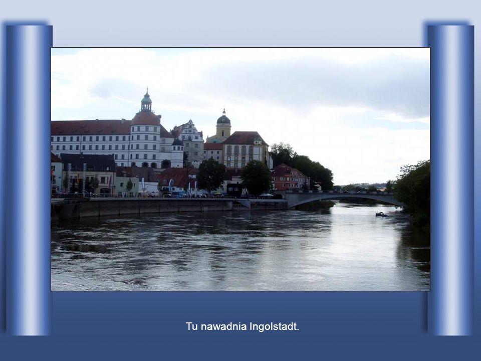 Tu nawadnia Ingolstadt.