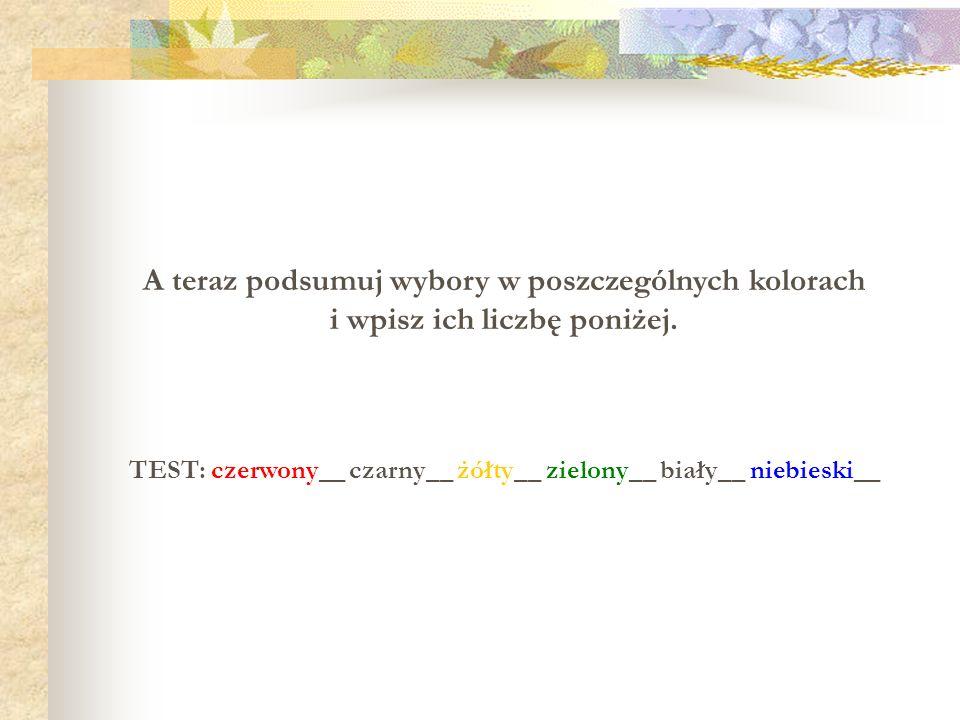 TEST: czerwony__ czarny__ żółty__ zielony__ biały__ niebieski__
