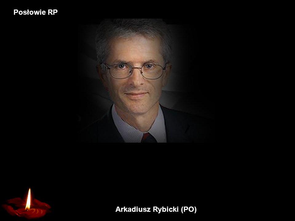Posłowie RP Arkadiusz Rybicki (PO)