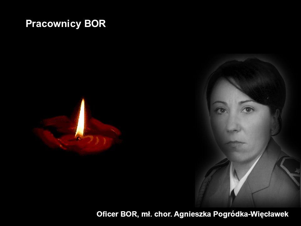 Pracownicy BOR Oficer BOR, mł. chor. Agnieszka Pogródka-Więcławek