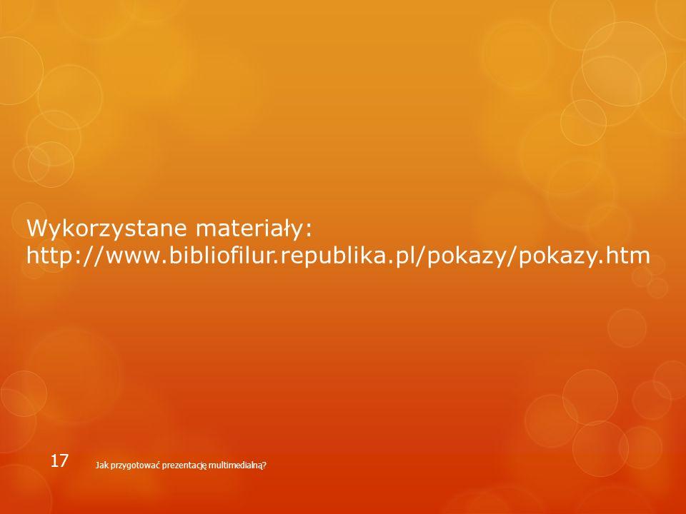 Wykorzystane materiały: http://www. bibliofilur. republika