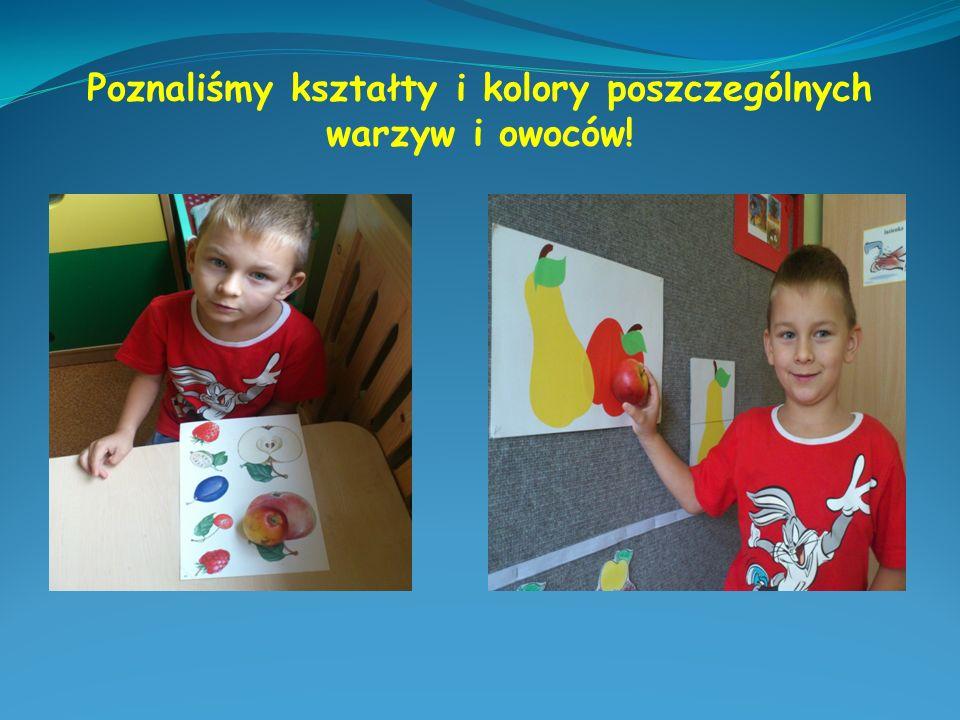 Poznaliśmy kształty i kolory poszczególnych warzyw i owoców!
