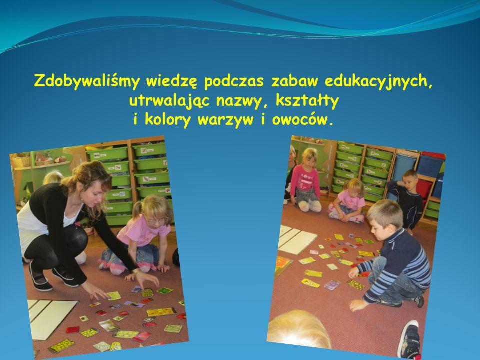 Zdobywaliśmy wiedzę podczas zabaw edukacyjnych, utrwalając nazwy, kształty i kolory warzyw i owoców.