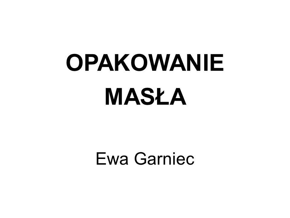 OPAKOWANIE MASŁA Ewa Garniec