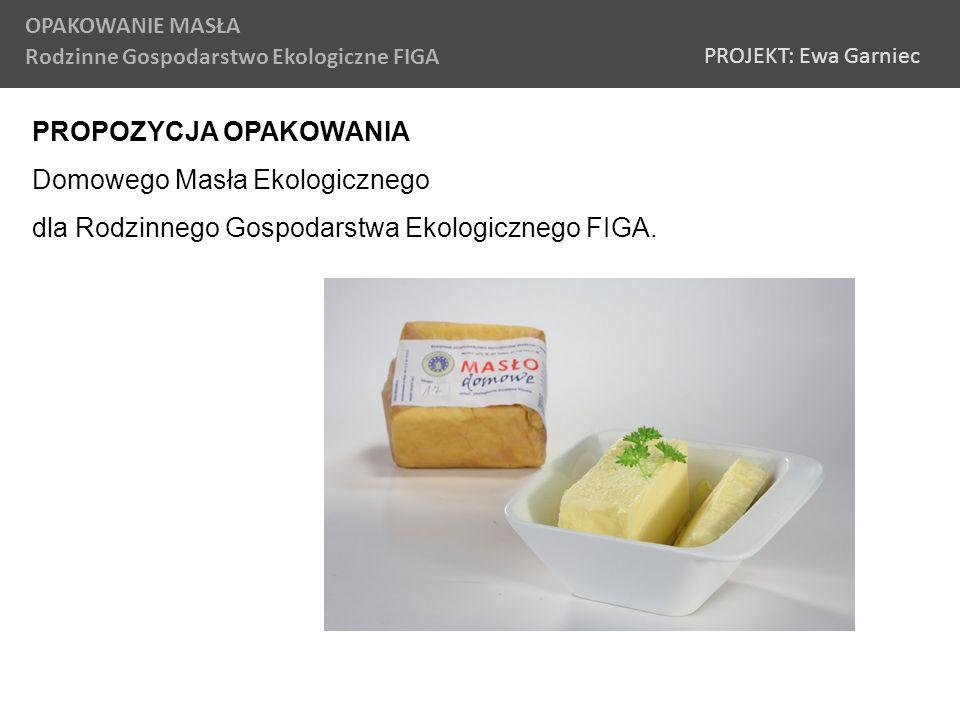 PROPOZYCJA OPAKOWANIA Domowego Masła Ekologicznego
