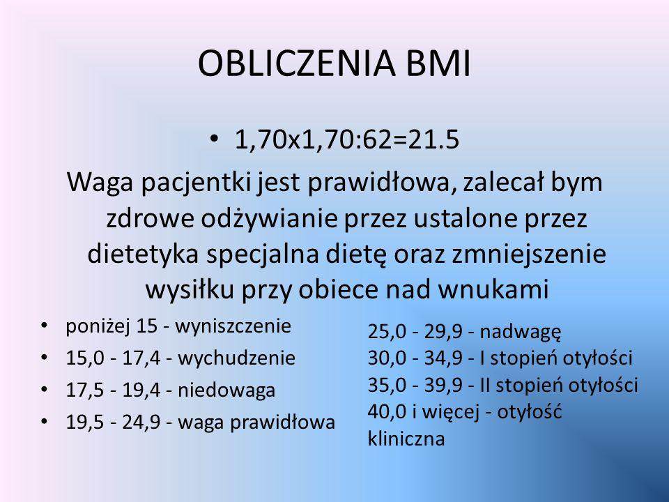 OBLICZENIA BMI 1,70x1,70:62=21.5.