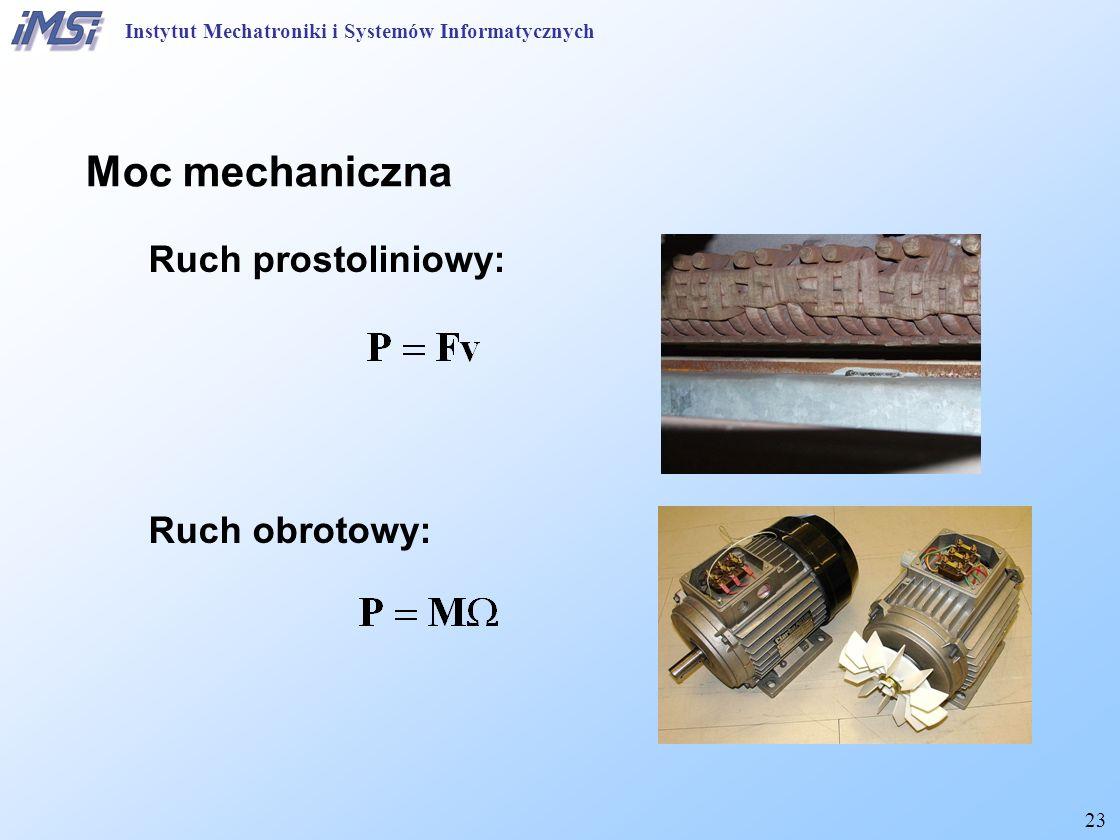Moc mechaniczna Ruch prostoliniowy: Ruch obrotowy: