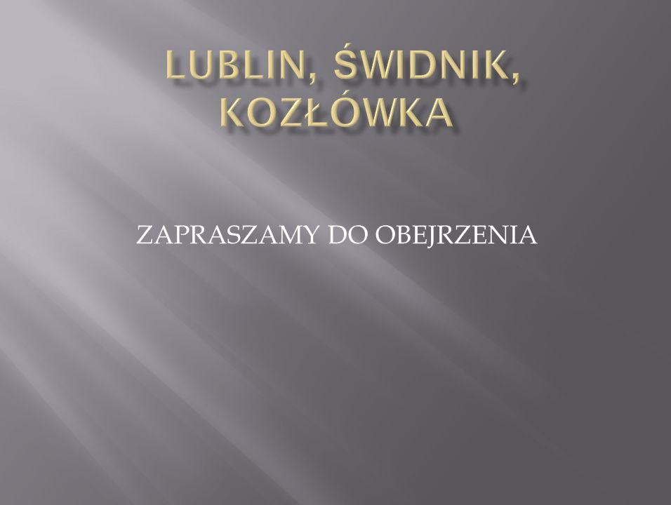 Lublin, Świdnik, Kozłówka