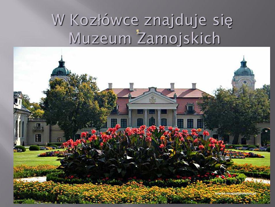 , W Kozłówce znajduje się Muzeum Zamojskich
