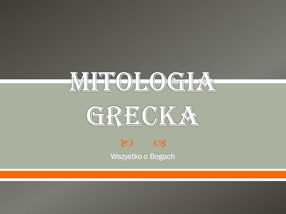 MITOLOGIA GRECKA Wszystko o Bogach