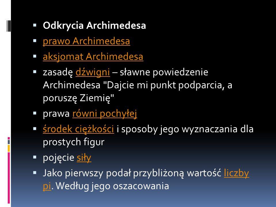 Odkrycia Archimedesaprawo Archimedesa. aksjomat Archimedesa.
