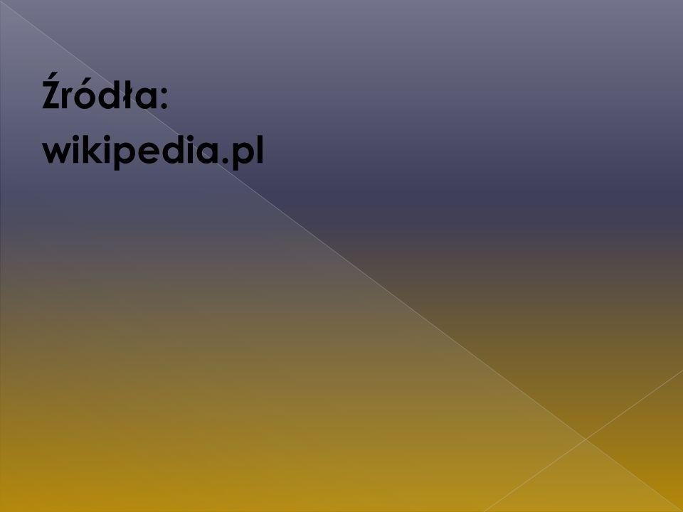 Źródła: wikipedia.pl