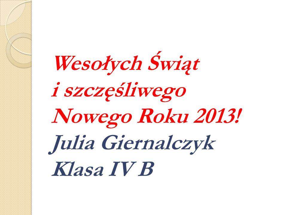 Wesołych Świąt i szczęśliwego Nowego Roku 2013