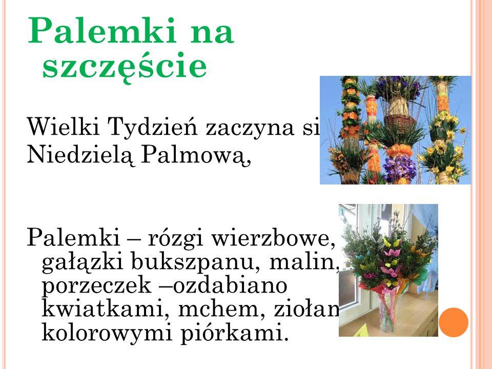 Palemki na szczęście Wielki Tydzień zaczyna się Niedzielą Palmową,