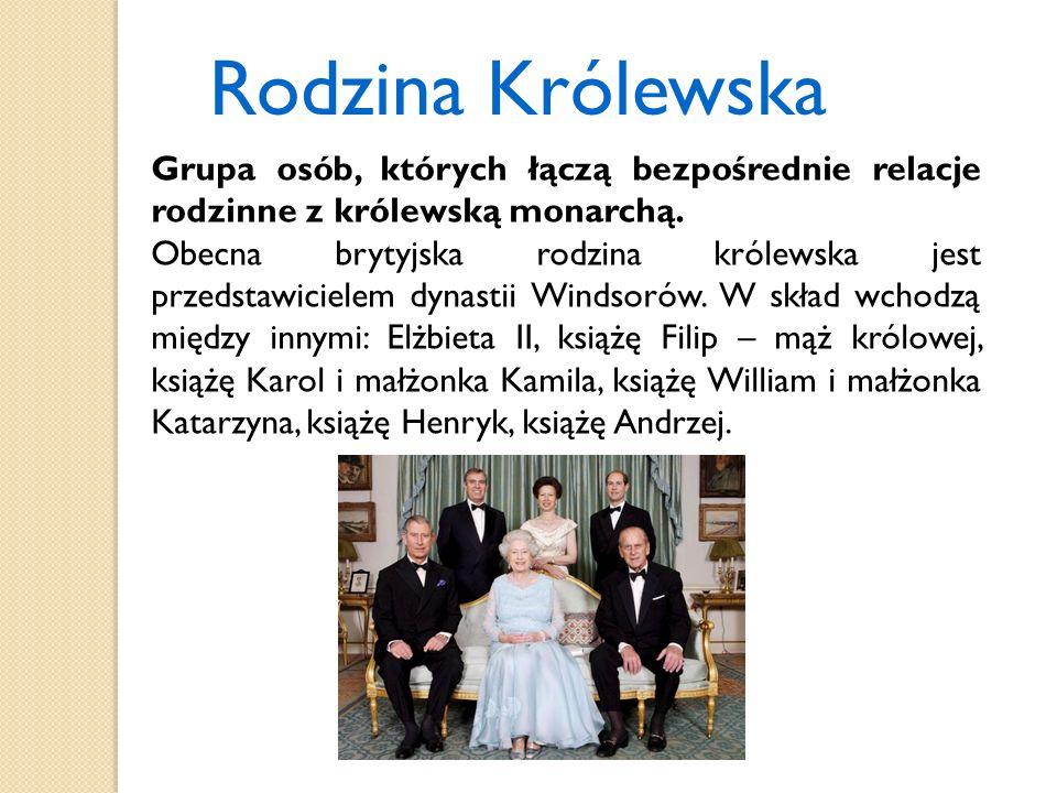 Rodzina Królewska Grupa osób, których łączą bezpośrednie relacje rodzinne z królewską monarchą.