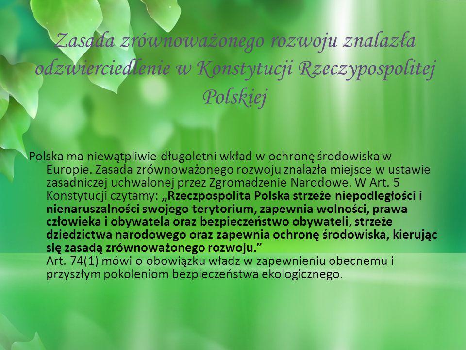 Zasada zrównoważonego rozwoju znalazła odzwierciedlenie w Konstytucji Rzeczypospolitej Polskiej