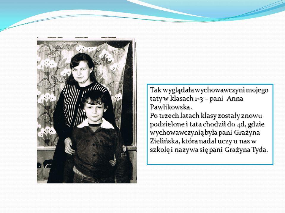 Tak wyglądała wychowawczyni mojego taty w klasach 1-3 – pani Anna Pawlikowska .