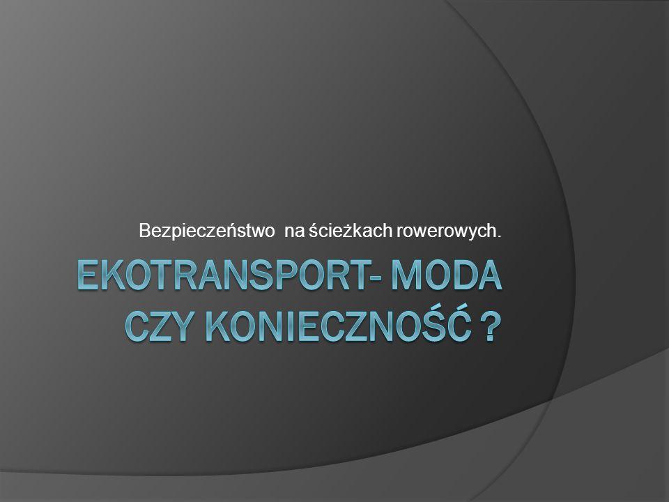 Ekotransport- moda czy konieczność