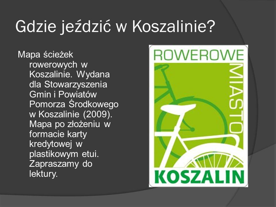 Gdzie jeździć w Koszalinie