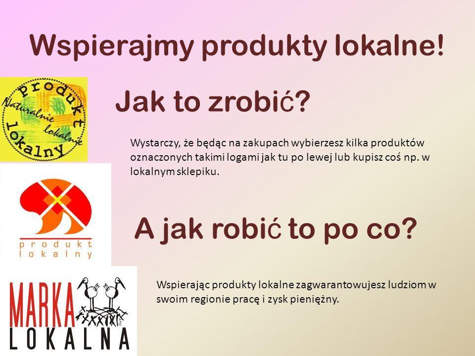 Wspierajmy produkty lokalne!