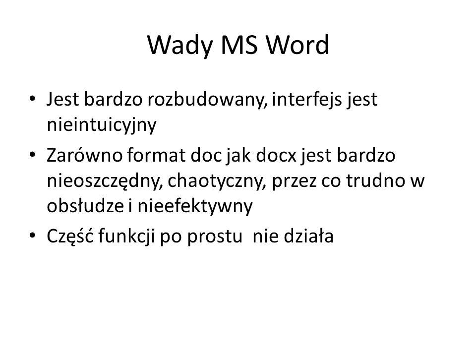 Wady MS Word Jest bardzo rozbudowany, interfejs jest nieintuicyjny