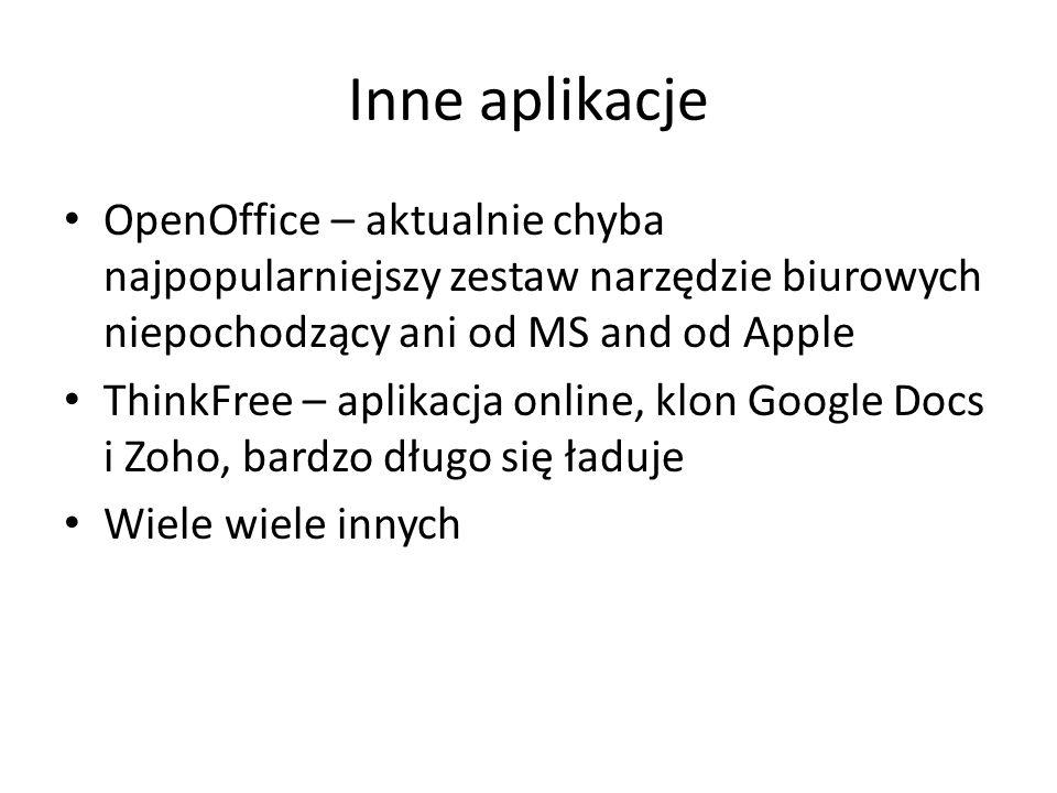Inne aplikacje OpenOffice – aktualnie chyba najpopularniejszy zestaw narzędzie biurowych niepochodzący ani od MS and od Apple.