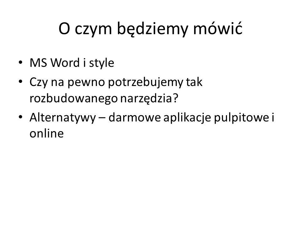 O czym będziemy mówić MS Word i style