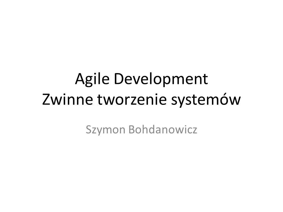 Agile Development Zwinne tworzenie systemów