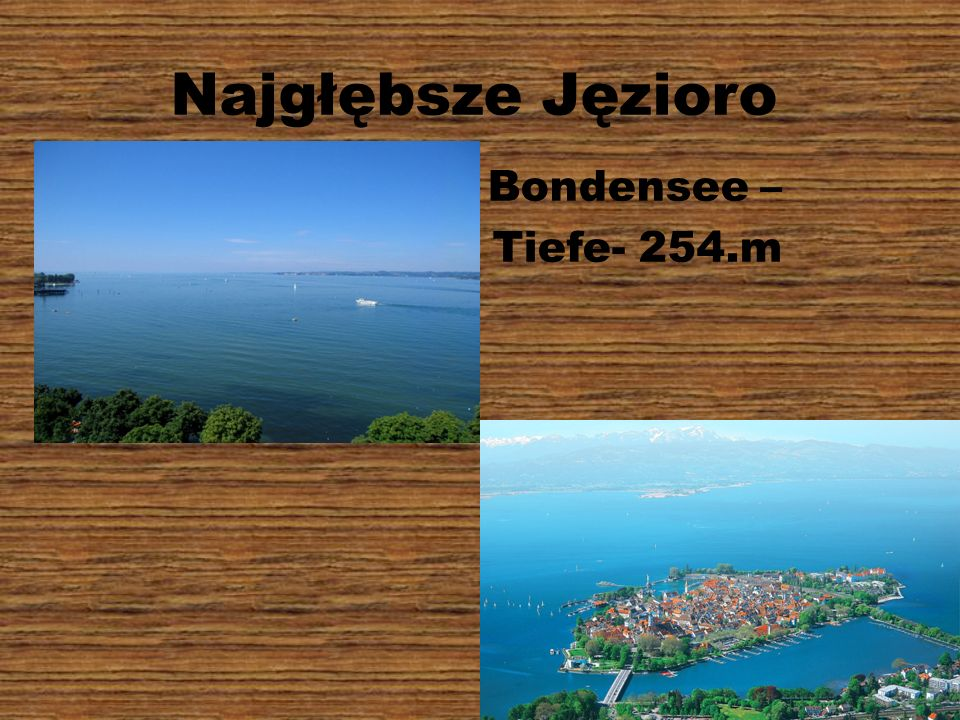 Najgłębsze Jęzioro Bondensee – Tiefe- 254.m