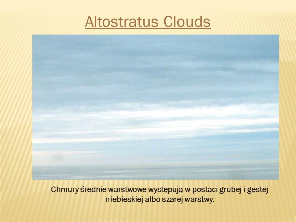 Altostratus Clouds Chmury średnie warstwowe występują w postaci grubej i gęstej niebieskiej albo szarej warstwy.