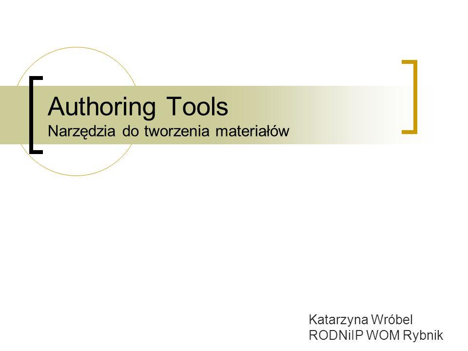 Authoring Tools Narzędzia do tworzenia materiałów