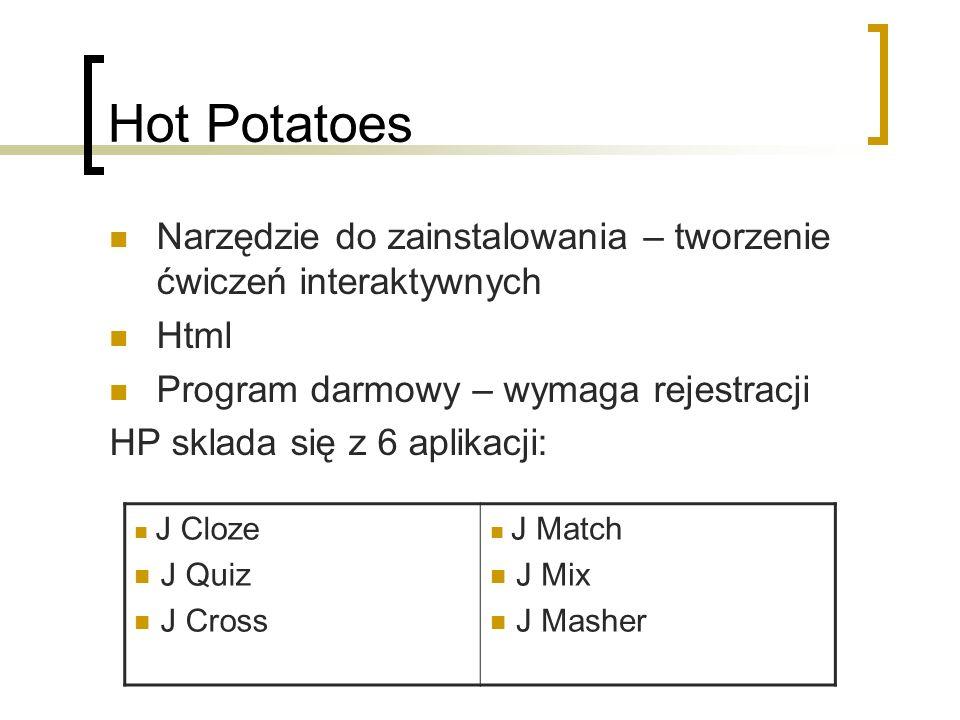 Hot PotatoesNarzędzie do zainstalowania – tworzenie ćwiczeń interaktywnych. Html. Program darmowy – wymaga rejestracji.
