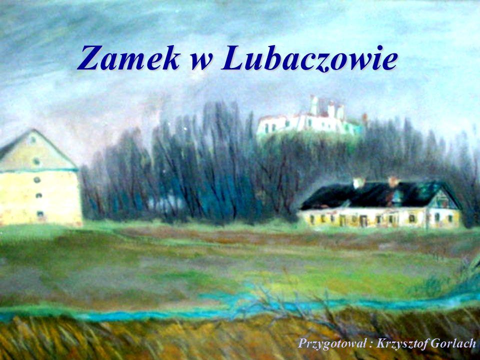 Zamek w Lubaczowie lol Przygotował : Krzysztof Gorlach