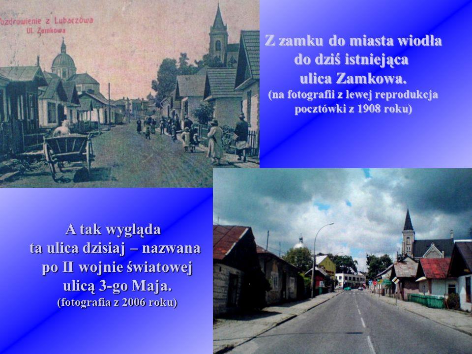 Z zamku do miasta wiodła do dziś istniejąca ulica Zamkowa.
