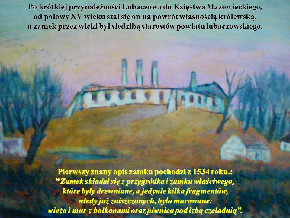 Po krótkiej przynależności Lubaczowa do Księstwa Mazowieckiego,