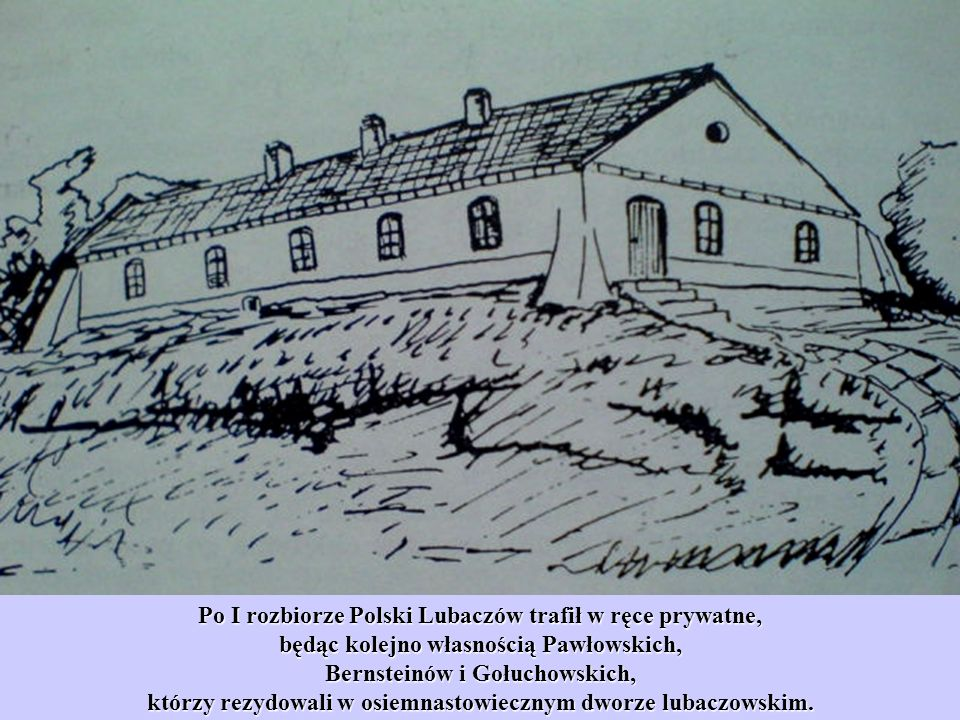 Po I rozbiorze Polski Lubaczów trafił w ręce prywatne,